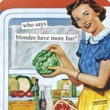 "Anne Taintor magnet ""who says blondes have more fun?"""
