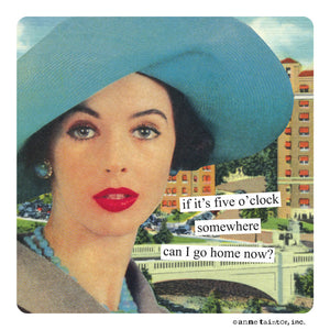 "Anne Taintor Magnet, ""can I go home now?"""