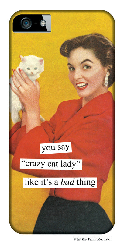 Anne Taintor Snap-On Case ~ crazy cat lady ~ Fits iPhone 5/5s