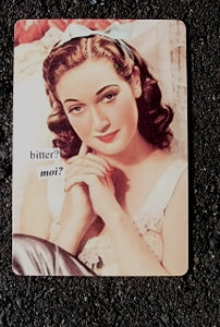 "Anne Taintor Postcard with Magnet ""bitter?  Moi?"""