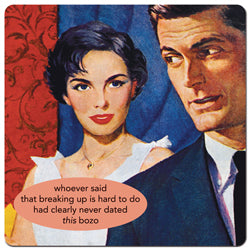 "Anne Taintor magnet ""whoever said that breaking up is hard to do had clearly never dated this bozo"""