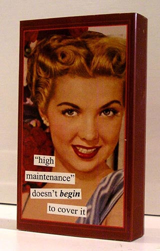 Matches, High Maintenance,  Anne Taintor