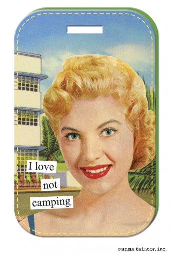 Anne Taintor Luggage Tag/not camping