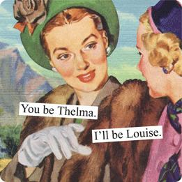 Anne Taintor magnet 'Thelma/Louise'