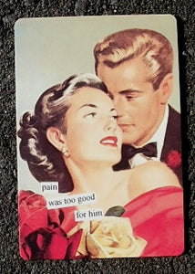 "Anne Taintor Postcard with Magnet ""pain was too good for him"""