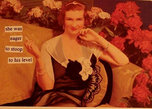 "Anne Taintor Postcard with Magnet ""stoop to his level"""