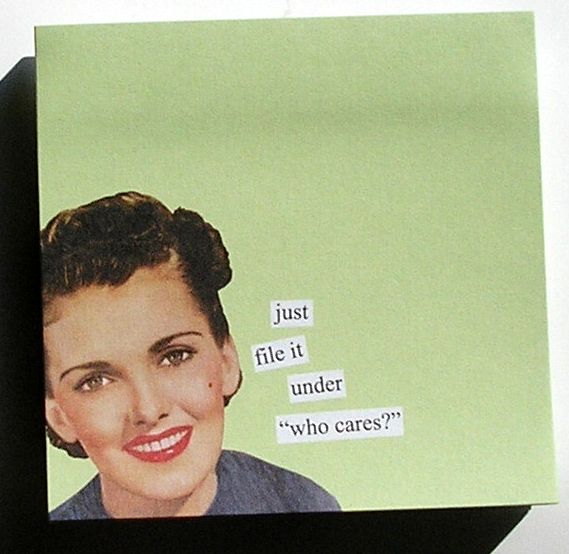 Anne Taintor Sticky Notes, who cares?