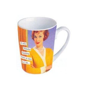 "Anne Taintor Mug ""Monday morning"""