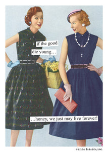 "Anne Taintor Birthday Card ~ ""we just may live forever!"""