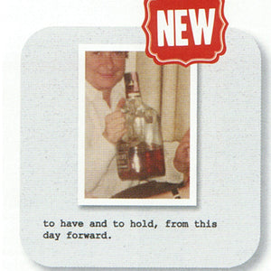 """to have and to hold"" ~ MikWright Coaster"