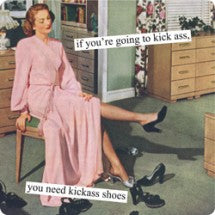 "Anne Taintor magnet ""if you're going to kick ass, you need kickass shoes"""