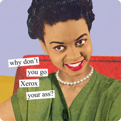 Anne Taintor magnet: Xerox