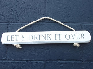 """Let's Drink It Over"" Sign"