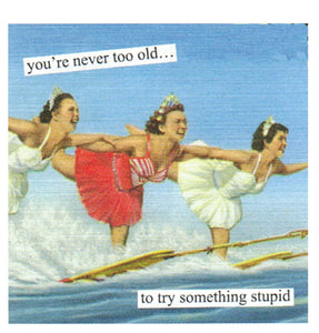 "Anne Taintor napkins ""never too old"""