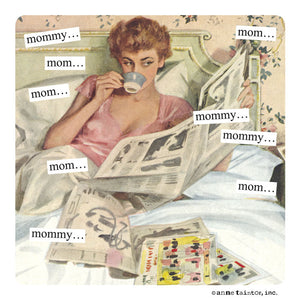 "Anne Taintor Magnet, ""mommy"""
