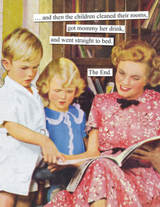 "Anne Taintor blank card ""...and then the children cleaned their rooms"""