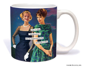 "Anne Taintor Mug  ""Moderation"""
