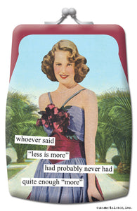 "Anne Taintor Coin Purse ""less is more"""