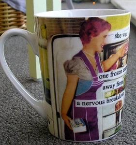 "Anne Taintor Mug ""breakdown"""