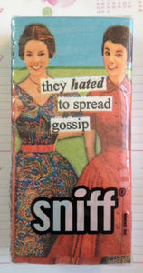 "Anne Taintor SNIFFS, ""they hated to spread gossip"""