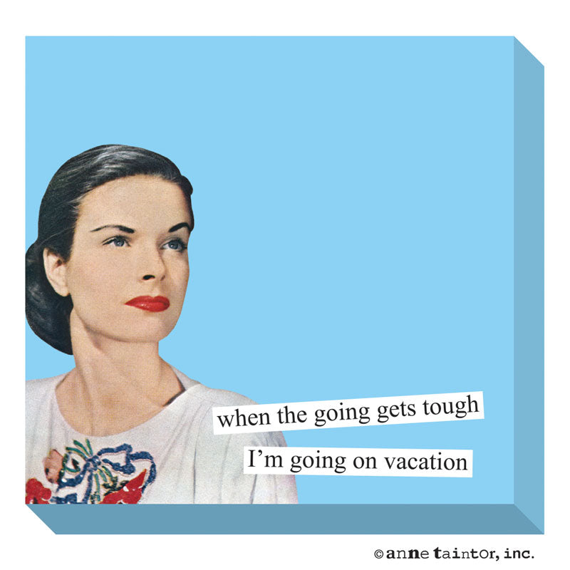 Anne Taintor Sticky Note: I'm going on vacation