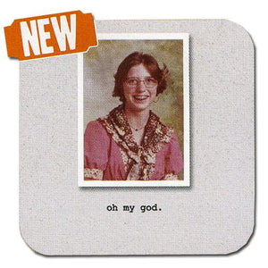"""oh my god."" ~ MikWright Coaster"