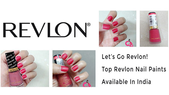 Let's Go Revlon! Top Revlon Nail Paints Available In India