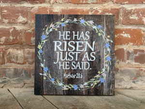 Easter Canvas, He Has Risen, Matthew 28, Handcrafted CANVAS