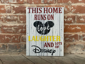 This House Runs On Love Laughter & Lots Of Disney, Disney Lover Decor, Rustic Charm