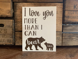 "Nursery Or Child's Room Decor, I Love You More Than I Can ""Bear"", Perfect Personalized Gift"