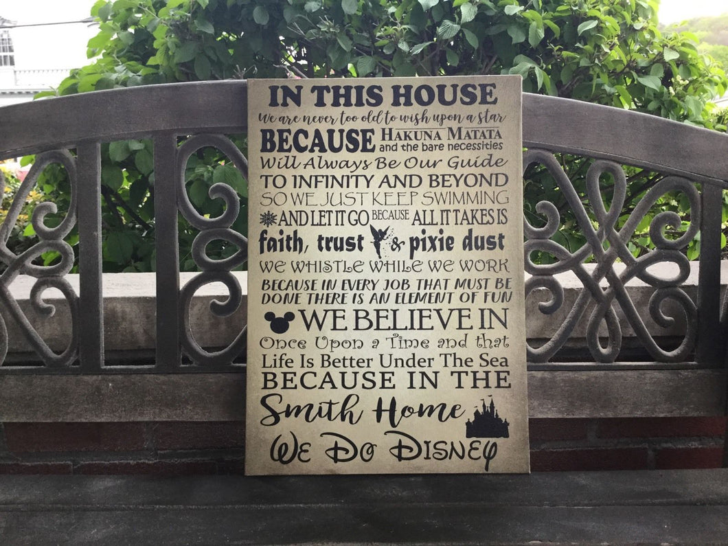 In this house we do Disney, A Disney Themed Canvas offers a gold background can be personalized with a family name great for Disney fan, Disney Love, Disney Decor Custom Canvas print.