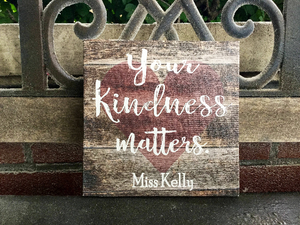 Your Kindness Matters Custom CANVAS