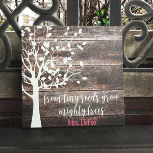 From Tiny Seeds Grow Mighty Trees, Custom Teacher/Caregiver Canvas, Free Personalization