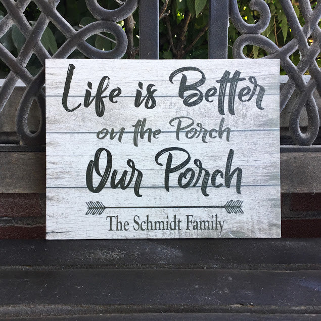 Life is Better on the Porch CANVAS, Our Porch, Personalized