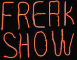 Freak Show Sign - LED - Willow Manor Shop