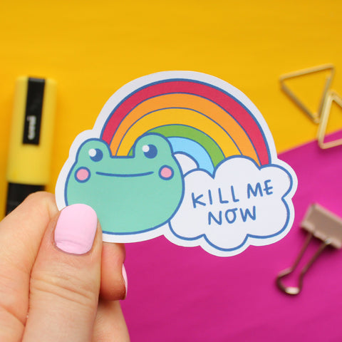 Kill Me Now Sticker