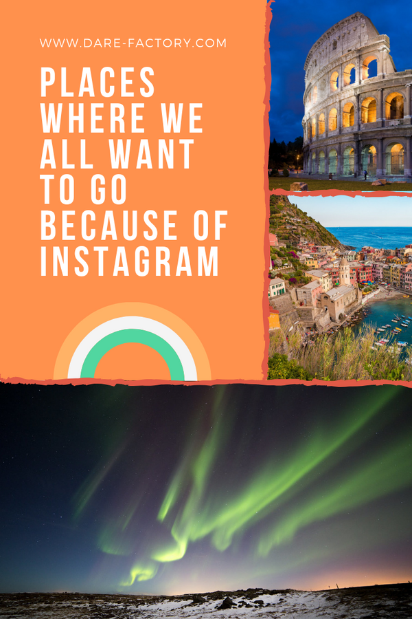 PLACES WHERE WE ALL WANT TO GO BECAUSE OF INSTAGRAM