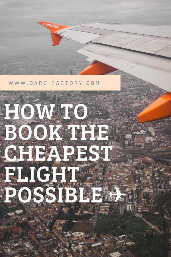 HOW TO BOOK THE CHEAPEST FLIGHT POSSIBLE