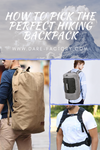 HOW TO PICK THE PERFECT HIKING BACKPACK