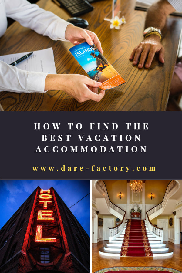 HOW TO FIND THE BEST VACATION ACCOMMODATION