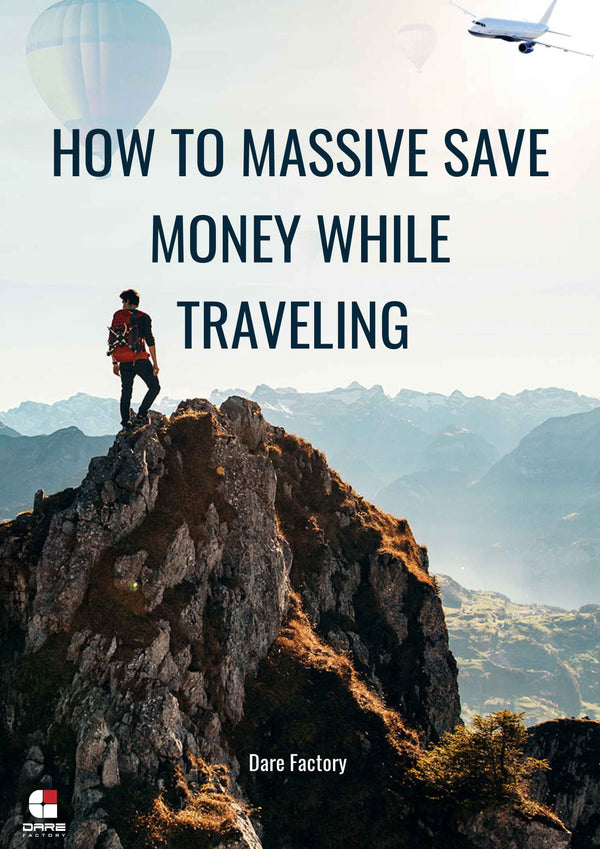 HOW TO MASSIVE SAVE MONEY WHILE TRAVELING