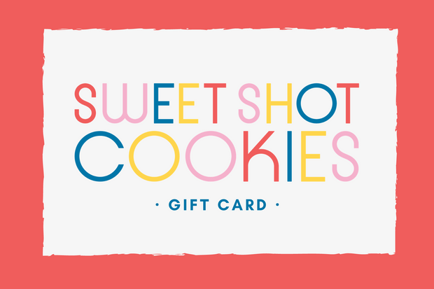 Sweet Shot Cookies Gift Card