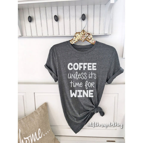 Coffee unless it's time for Wine B - RishWish
