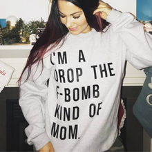 I'M A DROP THE F-BOMB KIND OF MOM   Crew