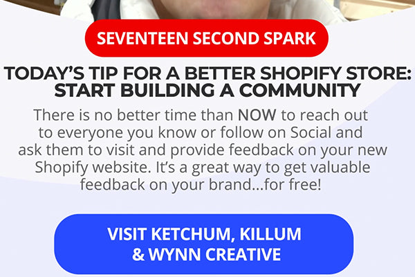 Start building a community the second you launch your Shopify store