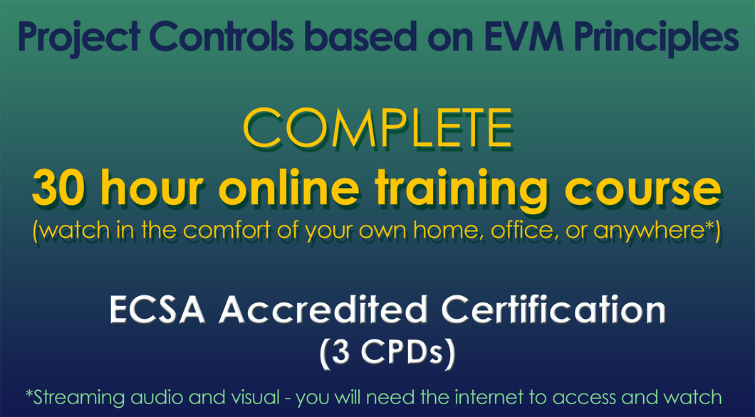 Project Controls based on Earned Value Management Principles - the complete 30 hour online training course