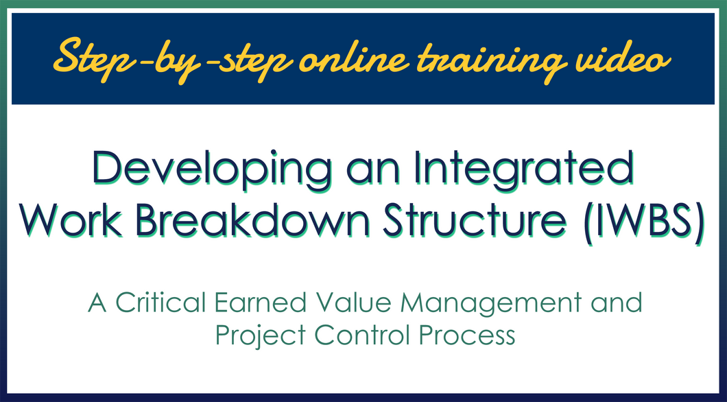 Step-by-step online training video: Developing an Integrated Work Breakdown Structure (IWBS)