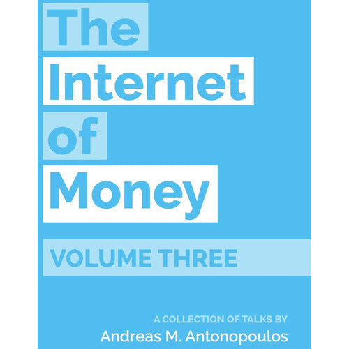 The Internet of Money: Volume Three