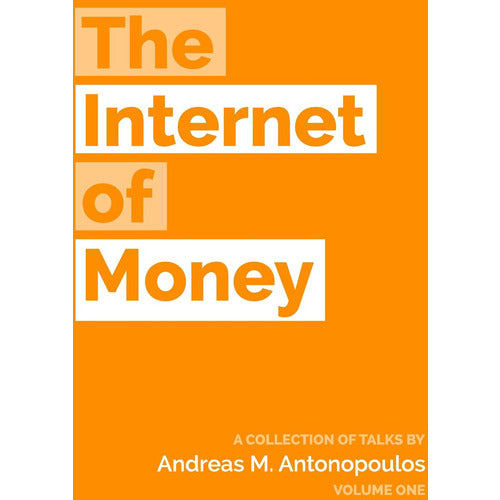 The Internet of Money: Volume One