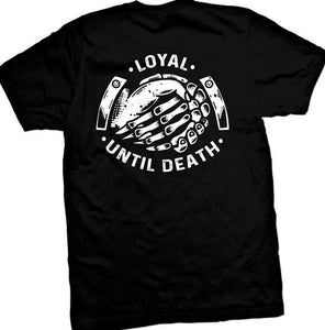 Loyal Until Death Men's T-Shirt